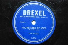 GEMS - YOU'RE TIRED OF LOVE