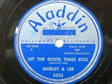 78S067 SHIRLEY & LEE - LET THE GOOD TIMES ROLL